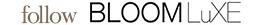 follow BLOOMLuXE ブルームリュクスのSNS